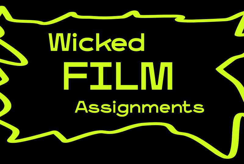 Wicked Film Assignments: zelf maximaal uitdagende filmopdrachten maken